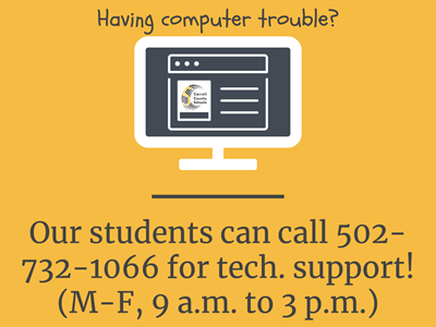 """Having computer trouble?"" [Picture of computer.] ""Our students can call 502-732-1066 for tech. support! (M-F, 9 a.m. - 3 p.m.)"